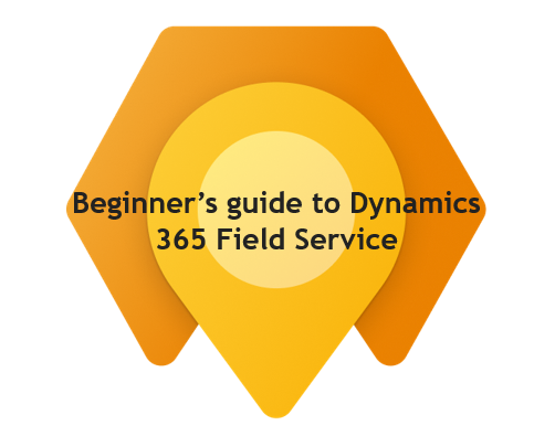 Beginner's Guide to Dynamics 365 Field Service thumbnail image