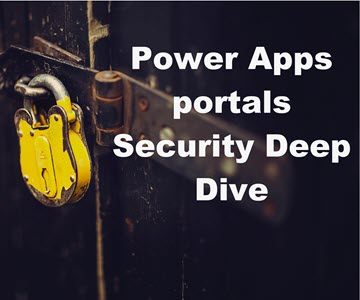 Power Apps portals Security Deep Dive
