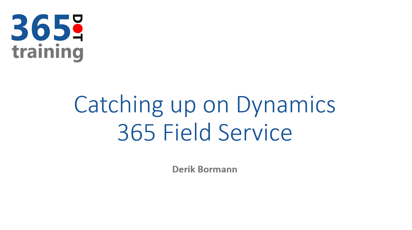 Catching up on Dynamics 365 Field Service cover image